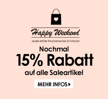 Happy Weekend - 15% auf alle Saleartikel
